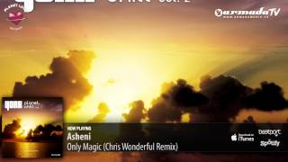 Asheni - Only Magic (Chris Wonderful Remix) (From: Planet Chill, Vol. 2)