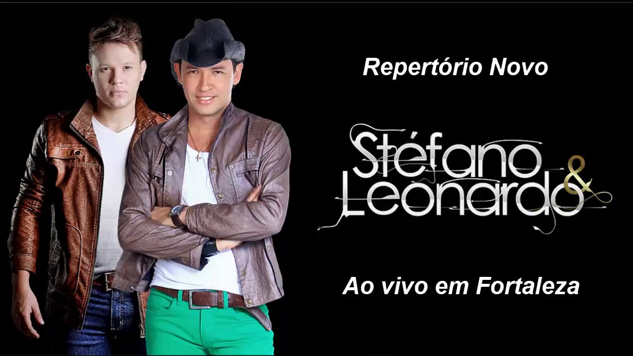 Stéfano e Leonardo - Ao Vivo em Fortaleza (REPERTÓRIO NOVO)
