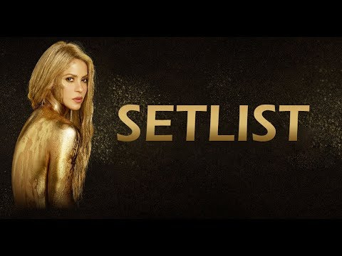 Shakira - El Dorado World Tour - Setlist