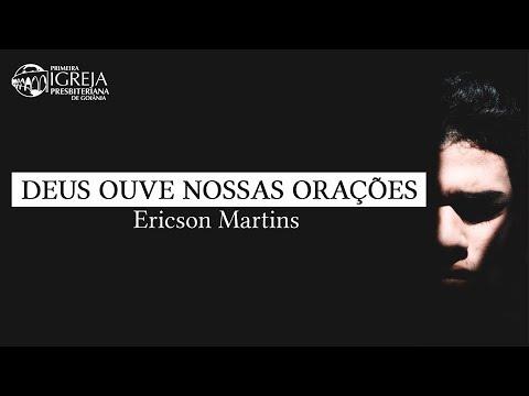 Deus ouve nossas orações - Ericson Martins