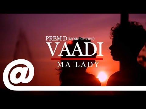 Prem D - Vaadi Ma Lady x Music Kitchen | TK Films | PLSTC.CO 2019