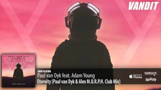 [6.80 MB] Paul van Dyk feat. Adam Young - Eternity (Paul van Dyk & Alex M.O.R.P.H. Club Mix)