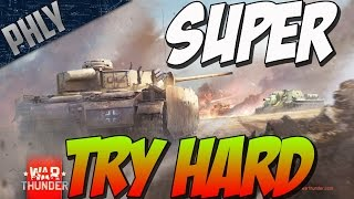 War Thunder Tank Gameplay- Phly Goes Super Try Hard.