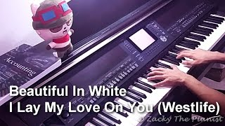 Video Beautiful In White // I Lay My Love On You (By Westlife) (Piano Arrangement) download MP3, 3GP, MP4, WEBM, AVI, FLV Maret 2018