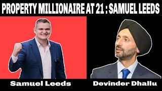 Property Millionaire at 21 : Samuel Leeds
