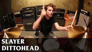 SLAYER - DITTOHEAD - Drum Cover