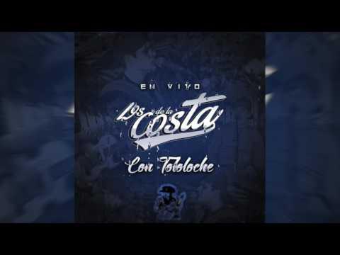 Los De La Costa Con Tololoche (En Vivo) 2017