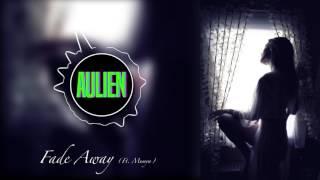 Aulien - Fade Away (ft. Mumya)
