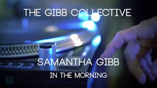 """Samantha Gibb """"In The Morning"""" Official Lyric Video #remix"""
