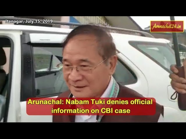 Arunachal -Nabam Tuki denies official information on CBI case