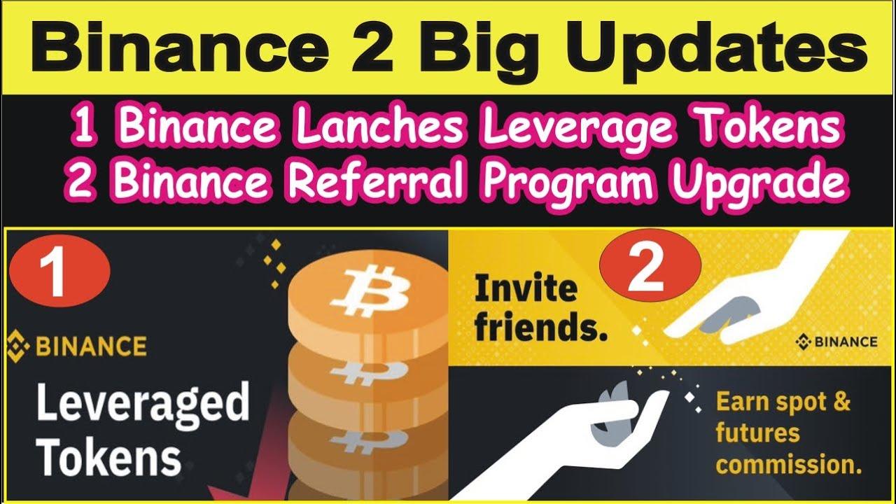 Binance Two Big Updates | Binance Launches Leverage Tokens | Binance Upgrades Referral Commission 5