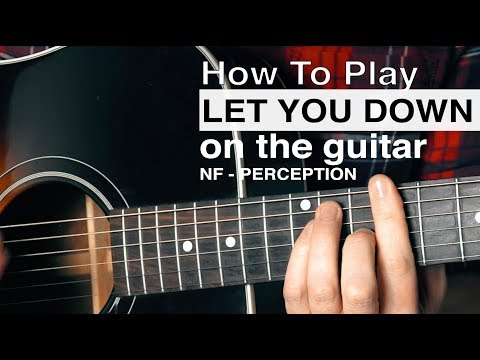 Let You Down (NF) Guitar Tutorial // How To Play Chords // Acoustic Guitar Tutorial