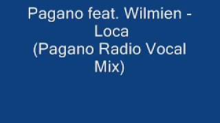 Pagano feat. Wilmien - Loca (Pagano Radio Vocal Mix)