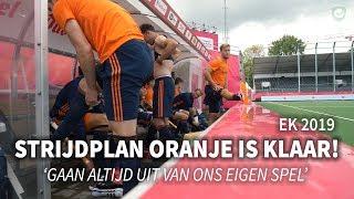 Strijdplan Oranje Heren is klaar &#39Wij gaan altijd uit van eigen spel&#39
