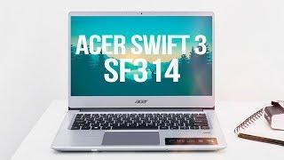 Trên tay Acer Swift 3 SF314: Mỏng nhẹ, sang trọng và đáng mua trong tầm giá