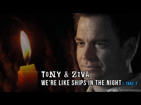 NCIS: Tony/Ziva (Tiva)_We're Like Ships in the Night [TAKE 2]
