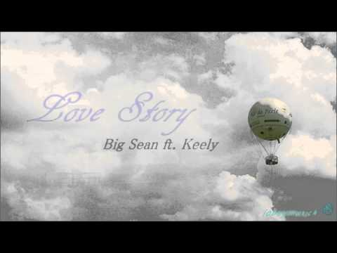Love story - Big Sean ft. Keely