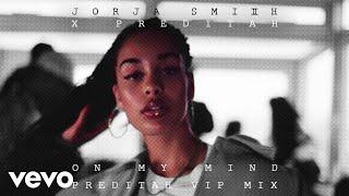 Jorja Smith X Preditah On My Mind Preditah Vip MIX