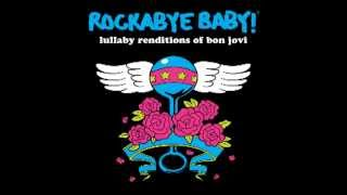 Livin on a Prayer - Lullaby Renditions of Bon Jovi - Rockabye Baby!