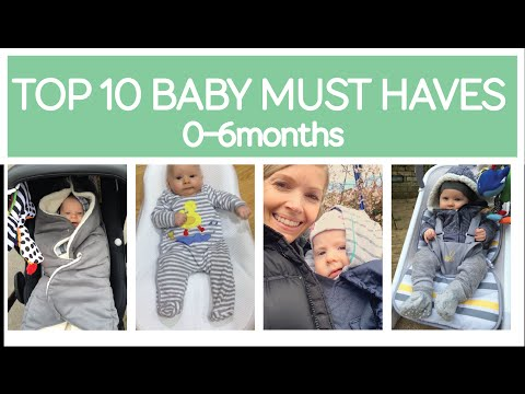 TOP 10 BABY BEST BUYS / MUST HAVES - 0-6 Months