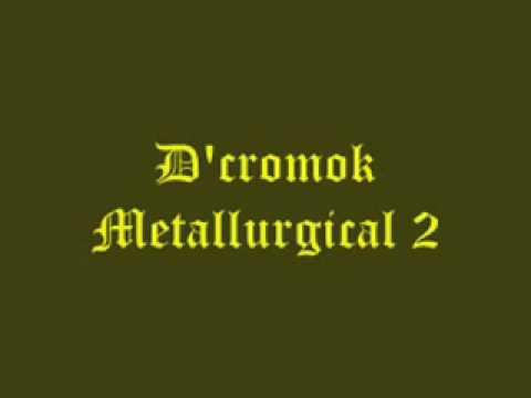 D'cromok-Metallurgical 2