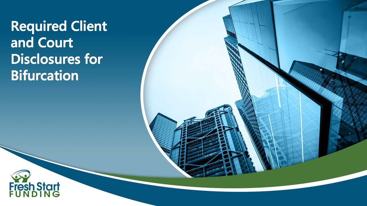 Required Client and Court Disclosures for Bifurcation