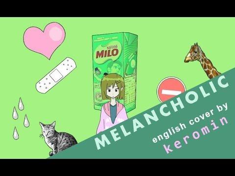 『keromin』 Melancholic (ENG COVER w/ original translyrics) Original by Kagamine Rin / Junky