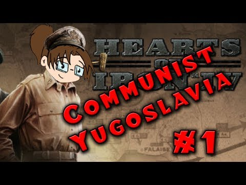 Let's Play: Hearts of Iron IV: Death or Dishonor - Communist Yugoslavia - Part 1