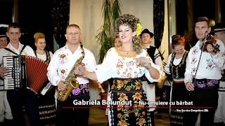 Gabriela Bolundut - Nu-i muiere cu barbat - NOU 2016