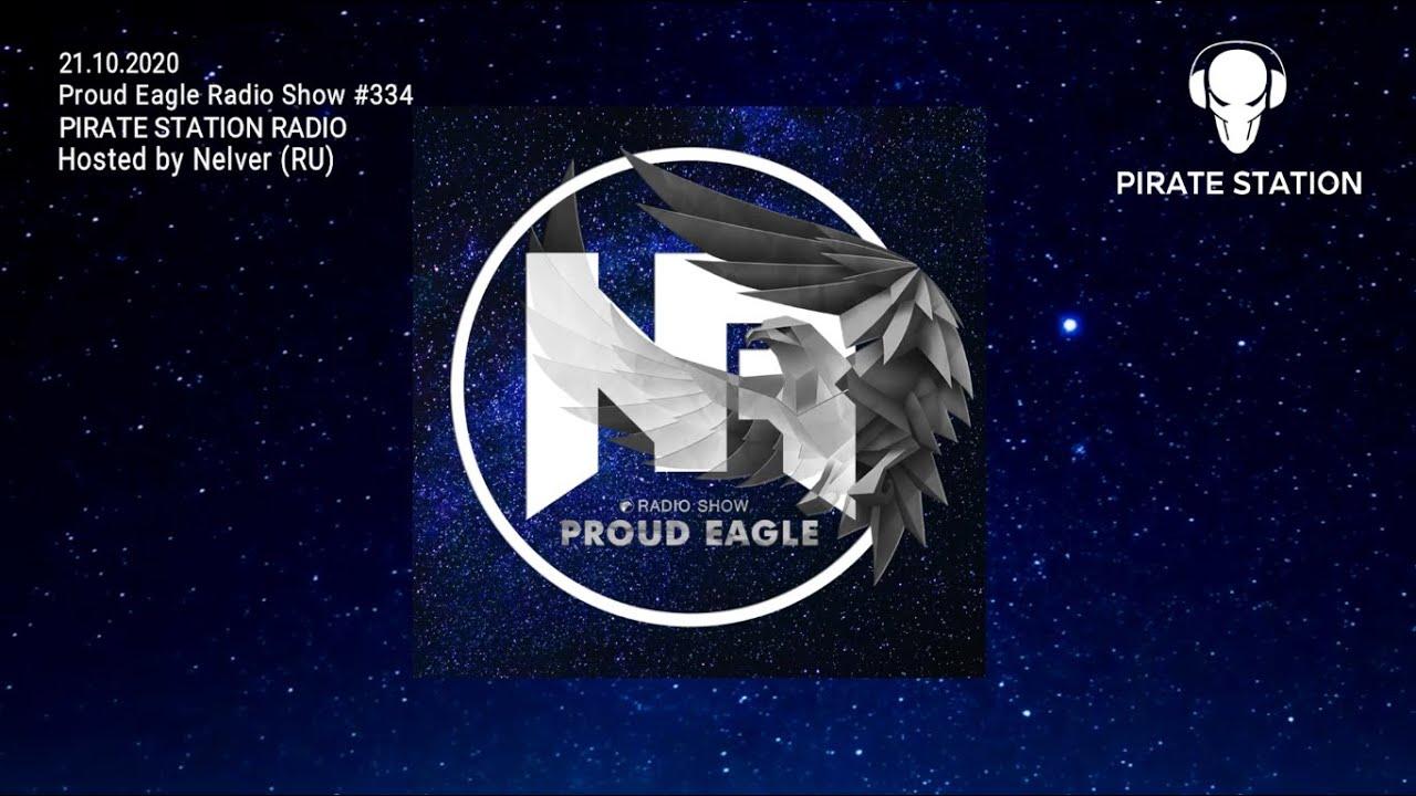 Nelver - Proud Eagle Radio Show #334 [Pirate Station Radio] (21-10-2020)