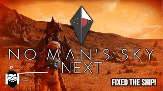No Man's Sky NEXT - Fixed the Ship, Now Space Bound! - Part 2