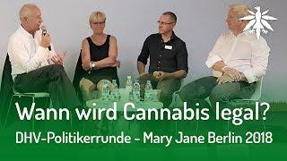 Wann wird Cannabis legal? (DHV-Politikerrunde - Mary Jane Berlin 2018)
