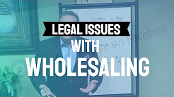 Real Estate Wholesaling Legal Issues - Attorney William Bronchick