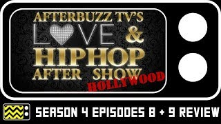 Love and Hip Hop: Hollywood Season 4 Episodes 8 & 9 Review & After Show w/ Zell Swag   AfterBuzz TV