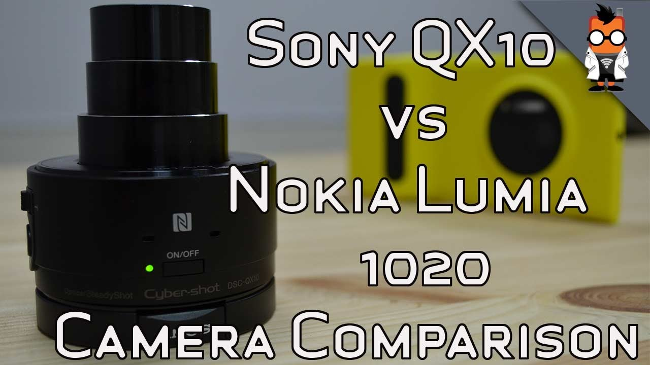 Nokia Lumia 1020 Vs Sony Qx10 Camera Review Comparison Youtube Lens