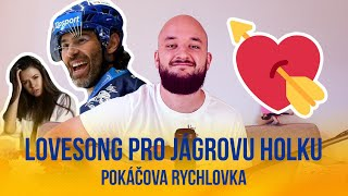 Lovesong pro Jágrovu holku | POKÁČOVA RYCHLOVKA