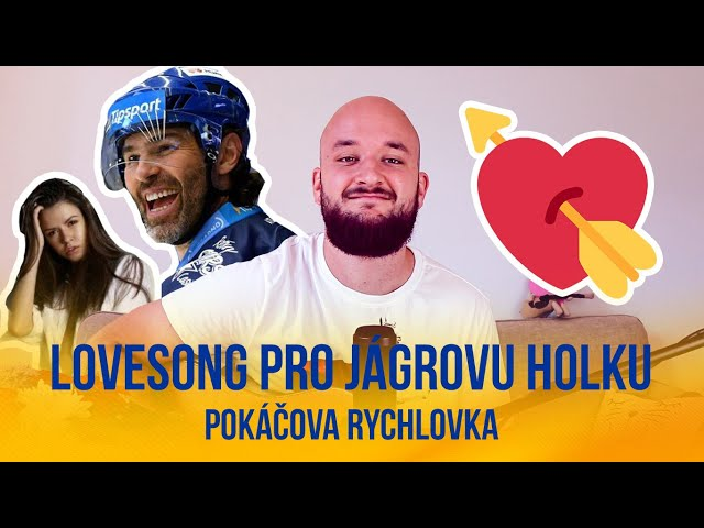 Lovesong pro Jágrovu holku   POKÁČOVA RYCHLOVKA