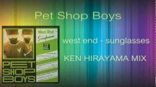 Pet Shop Boys - West End - Sunglasses (KEN HIRAYAMA MIX)