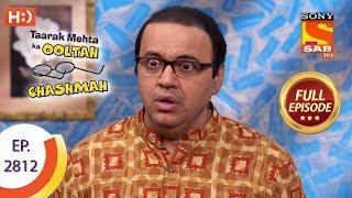 Taarak Mehta Ka Ooltah Chashmah - Ep 2812 - Full Episode - 5th September, 2019
