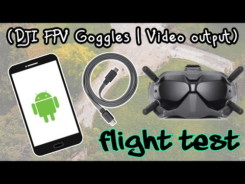 DJI FPV Goggles Video Out For Android (Setup \u0026 Flight Test)