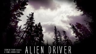Sci-fi Horror Short Movie - Alien Driver