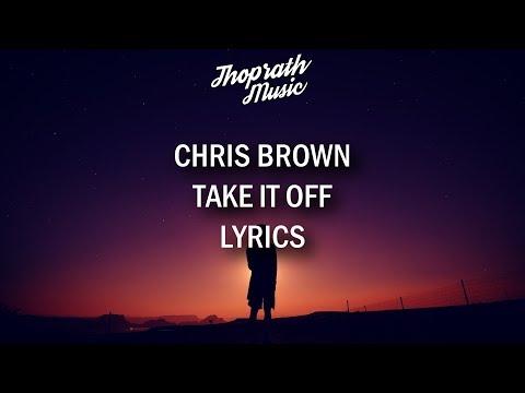Chris Brown - Take It Off (Lyrics)