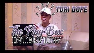 THE PLUG BOX INTERVIEW: YURI DOPE Video