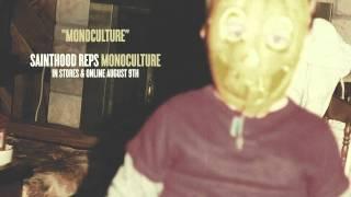 """Sainthood Reps - """"Monoculture"""""""