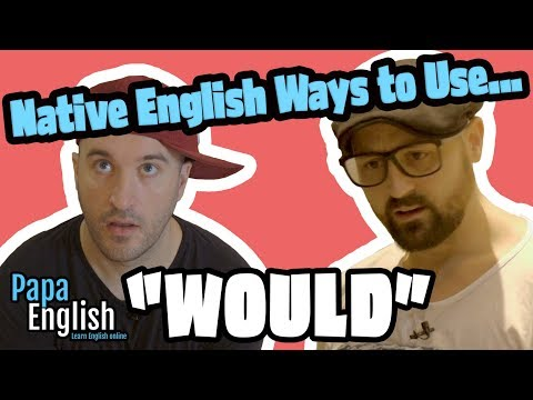 "How To Use ""WOULD"" Like A Native English Speaker"