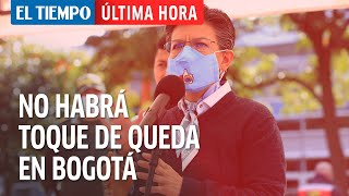 El Tiempo En Vivo: Alcaldesa Claudia López pide llegar a las casas antes de las 7 pm hoy en Bogotá