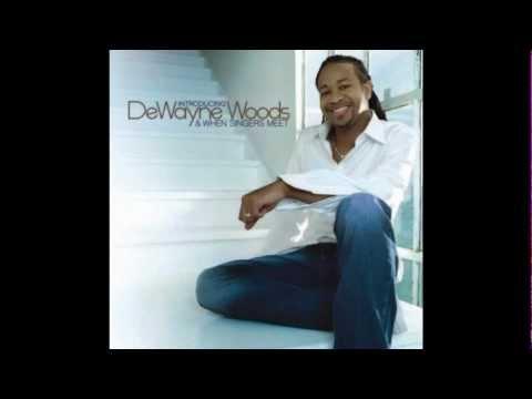 DeWayne Woods - I Wanna Be Where You Are