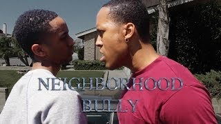 NEIGHBORHOOD BULLY