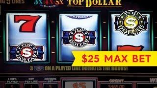 Top Dollar 3X4X5X Slot - HIGH LIMIT - $25 Max Bet Bonus!
