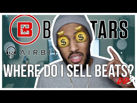 Where Do I Sell My Beats? (Airbit, BeatStars, etc)